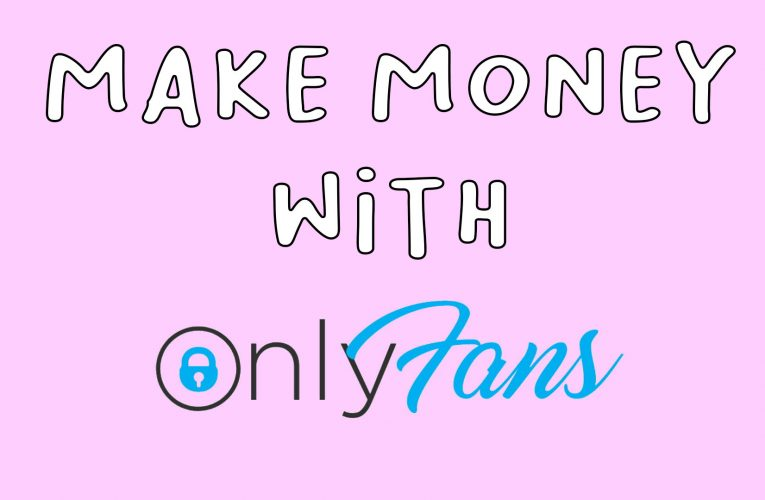 How to Make a Living on OnlyFans (as a Complete Beginner)?