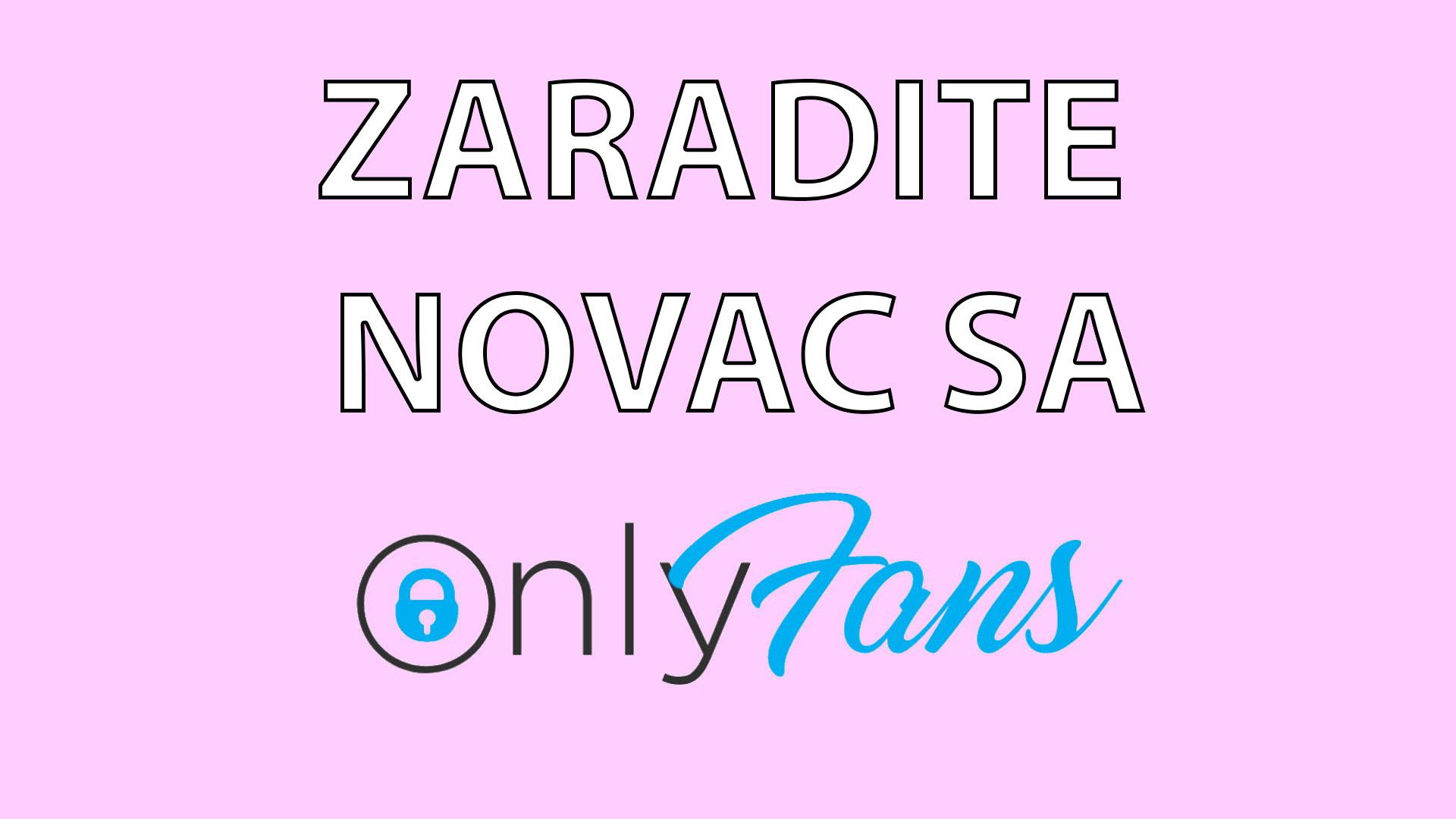 ZARADITE NOVAC SA ONLYFANS